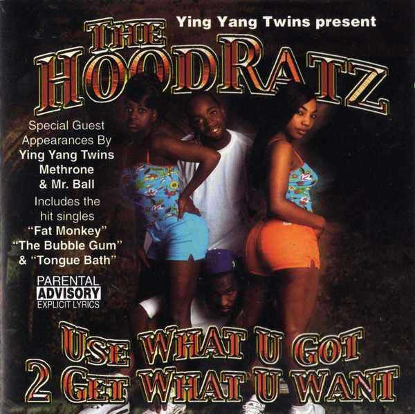 THE HOODRATZ - USE WHAT U GOT 2 GET WHAT U WANT