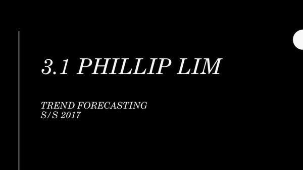 3.1 PHILLIP LIM TREND FORECASTING S/S 2017