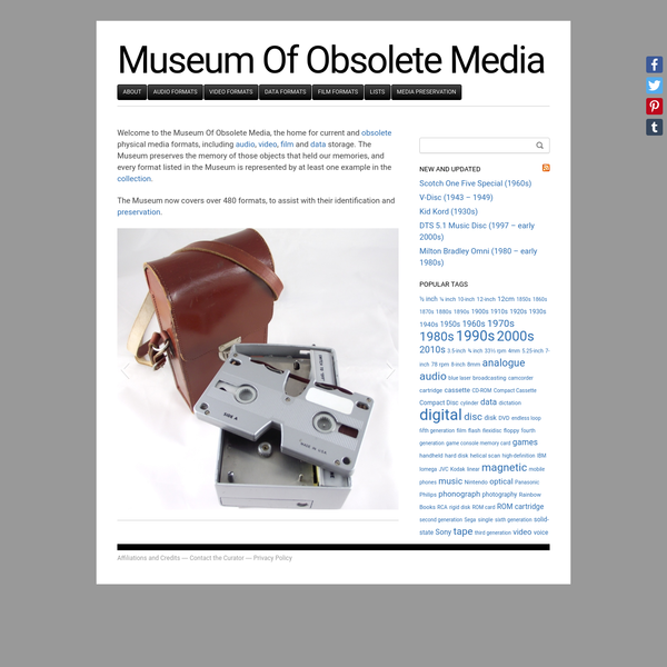Welcome to the Museum Of Obsolete Media, the home for current and obsolete physical media formats, including audio, video, film and data storage. The Museum preserves the memory of those objects that held our memories, and every format listed in the Museum is represented by at least one example in the collection.