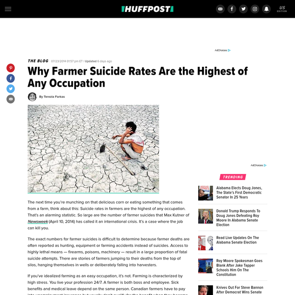 The next time you're munching on that delicious corn or eating something that comes from a farm, think about this: Suicide rates in farmers are the highest of any occupation. That's an alarming statistic. So large are the number of farmer suicides that Max Kutner of (April 10, 2014) has called it an international crisis.