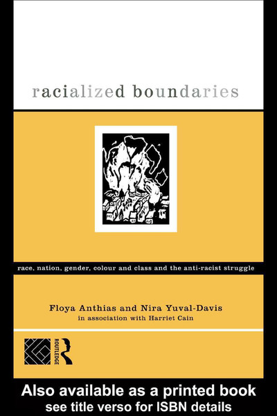 floya-anthias-racialized-boundaries-race-nation-gender-colour-and-class-and-the-antiracist-struggle.pdf