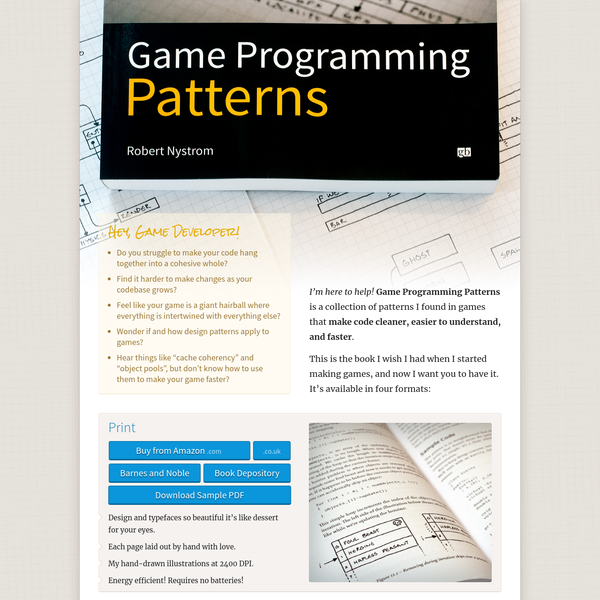 I'm here to help! Game Programming Patterns is a collection of patterns I found in games that make code cleaner, easier to understand, and faster.