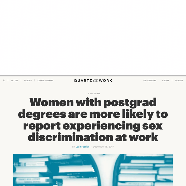 Women with postgrad degrees are more likely to report experiencing sex discrimination at work