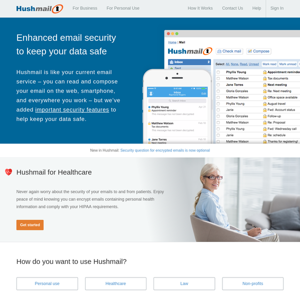 Hushmail - Enhanced email security to keep your data safe. Our healthcare plans come configured for HIPAA compliance right out of the box.