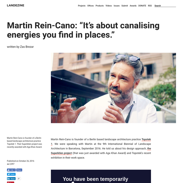 """Martin Rein-Cano: """"It's about canalising energies you find in places."""" """" Landscape Architecture Works 
