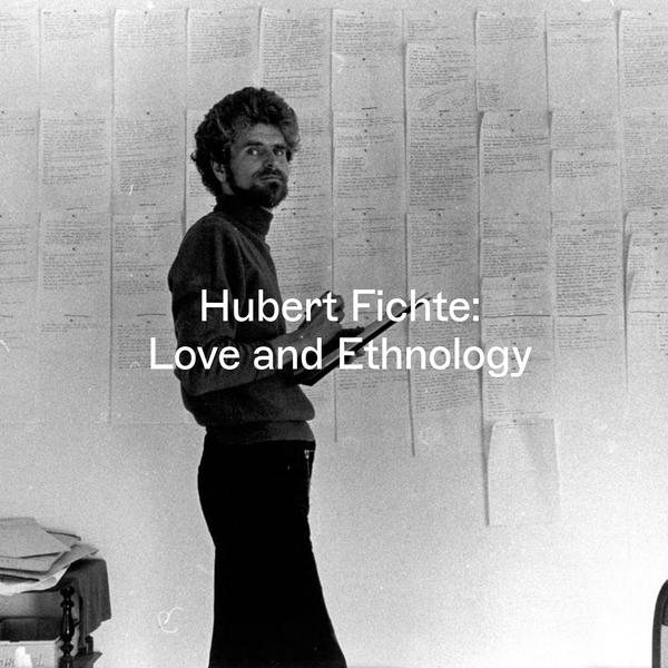 Hubert Fichte: Love and Ethnology