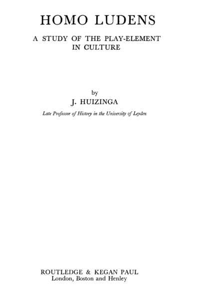 Huizinga, Johan_Homo Ludens: A Study of the Play-Element in Culture (1938)