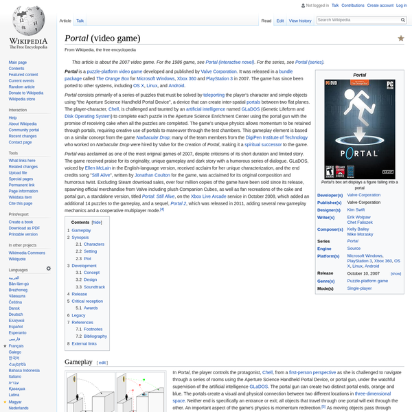 Portal is a puzzle- platform video game developed and published by Valve Corporation. It was released in a bundle package called The Orange Box for Microsoft Windows, Xbox 360 and PlayStation 3 in 2007. The game has since been ported to other systems, including OS X, Linux, and Android.