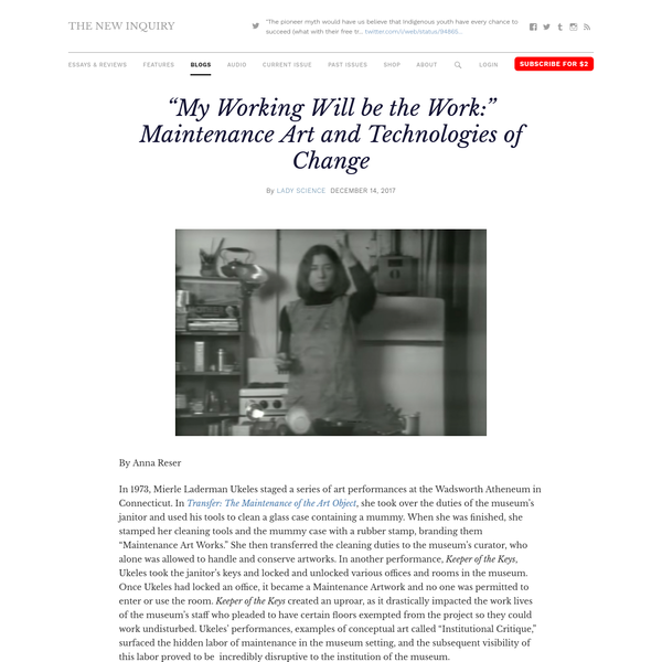 """""""My Working Will be the Work:"""" Maintenance Art and Technologies of Change"""