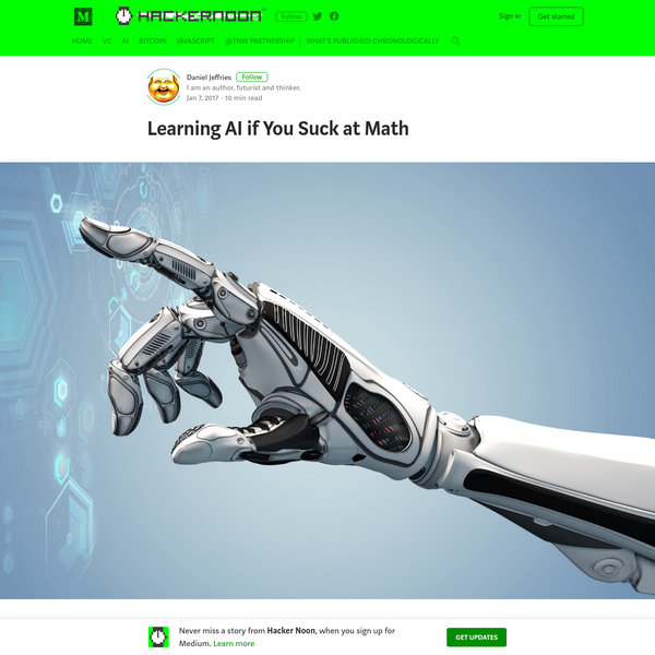 If you're like me, you're fascinated with AI. Maybe you'd love to dig deeper and get an image recognition program running in TensorFlow or Theano? Perhaps you're a kick-ass developer or systems architect and you know computers incredibly well but there's just one little problem: You suck at math.