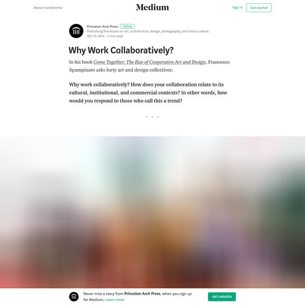 Why Work Collaboratively? - Princeton Arch Press - Medium