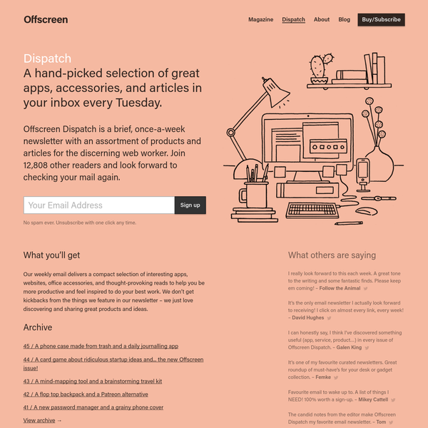 Offscreen Dispatch is a brief, once-a-week newsletter with an assortment of products and articles for the discerning web worker.