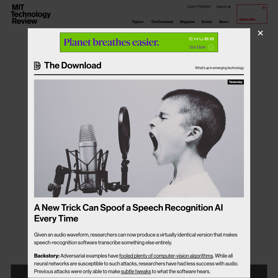 Given an audio waveform, researchers can now produce a virtually identical version that makes speech-recognition software transcribe something else entirely. What's new: Berkeley researchers showed that they can take a waveform and add a layer of noise that fools DeepSpeech, a state-of-the-art speech-to-text AI, every time.