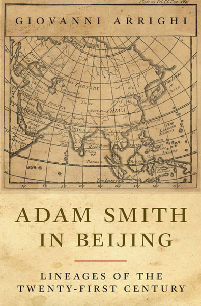 Arrighi, Giovanni_Adam Smith in Beijing: Lineages of the Twenty-First Century (2007)