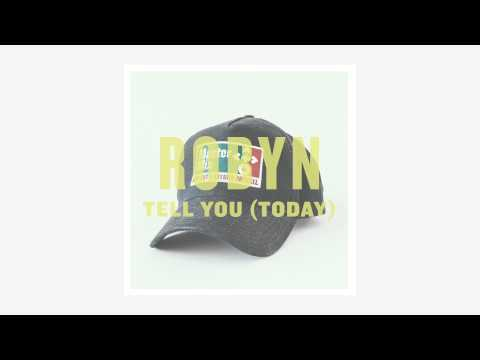 "Robyn - ""Tell You (Today)"""
