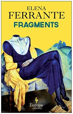Fragments by Elena Ferrante