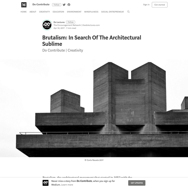 Brutalism: In Search Of The Architectural Sublime - Do Contribute - Medium