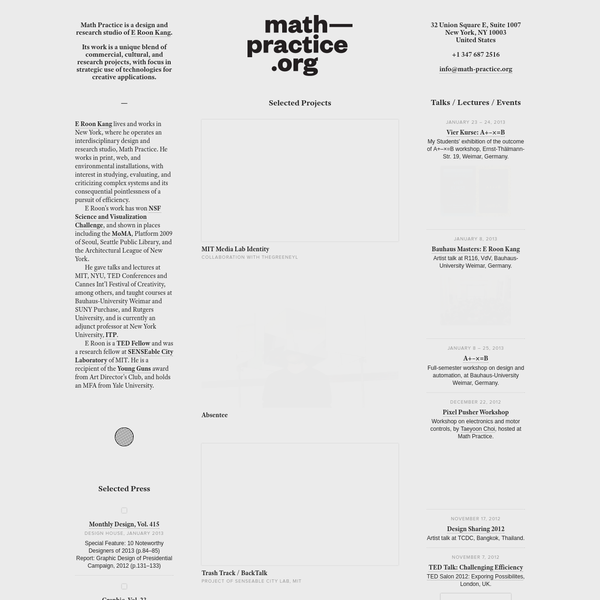 Math Practice is a design and research studio of E Roon Kang. Its work is a unique blend of commercial, cultural, and research projects, with focus in strategic use of technologies for creative applications.