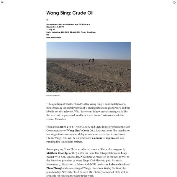 Triple Canopy - Wang Bing: Crude Oil by Wang Bing, Matthew Coolidge, Lucy Raven & Rebecca Karl
