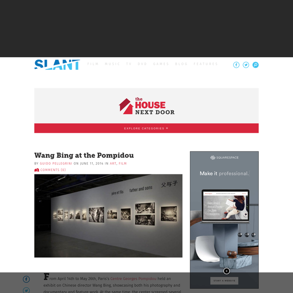 Wang Bing at the Pompidou | The House Next Door | Slant Magazine
