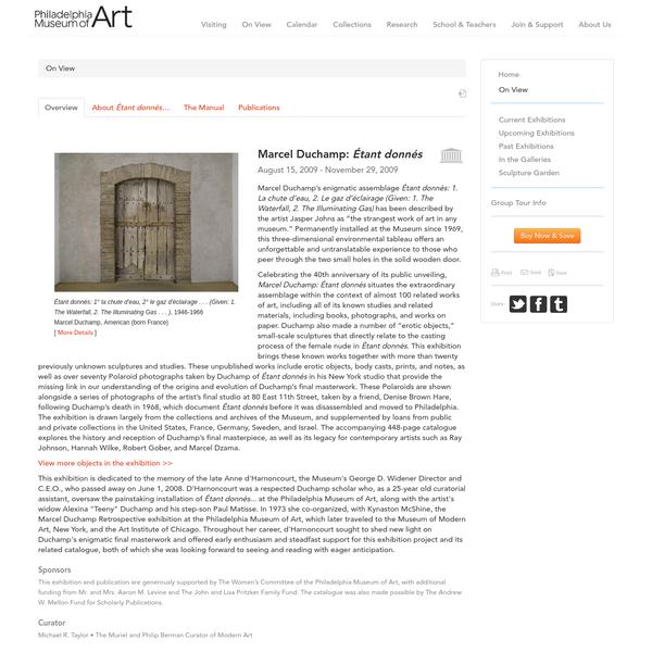 Philadelphia Museum of Art - Exhibitions - Marcel Duchamp: Étant donnés