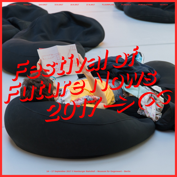 Festival of Future Nows 2017 → ∞ | Hamburger Bahnhof - Museum für Gegenwart - Berlin