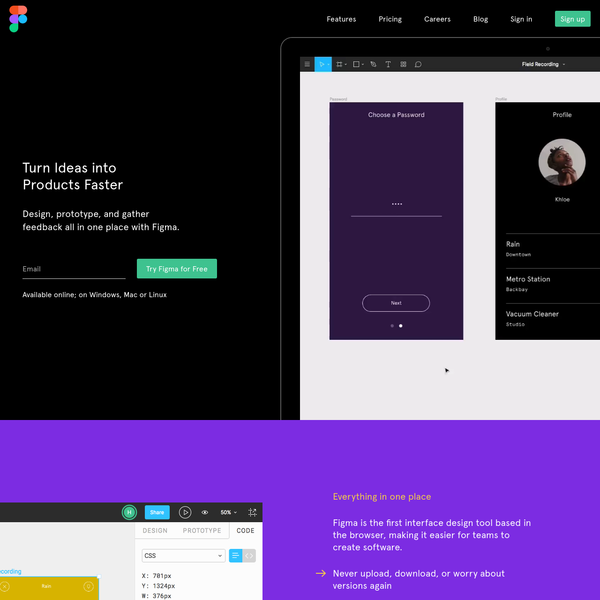 Figma is the first interface design tool with real-time collaboration. It keeps everyone on the same page. Focus on the work instead of fighting your tools.