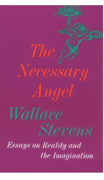THE NECESSARY ANGEL WALLACE STEVENS 1951