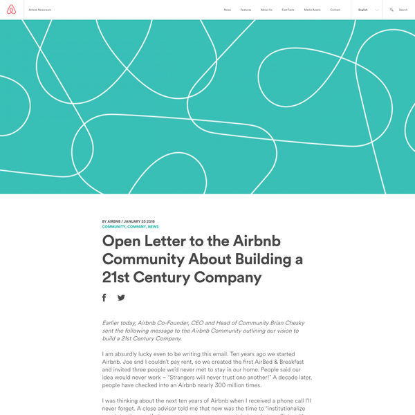 Earlier today, Airbnb Co-Founder, CEO and Head of Community Brian Chesky sent the following message to the Airbnb Community outlining our vision to build a 21st Century Company. I am absurdly lucky even to be writing this email. Ten years ago we started Airbnb.
