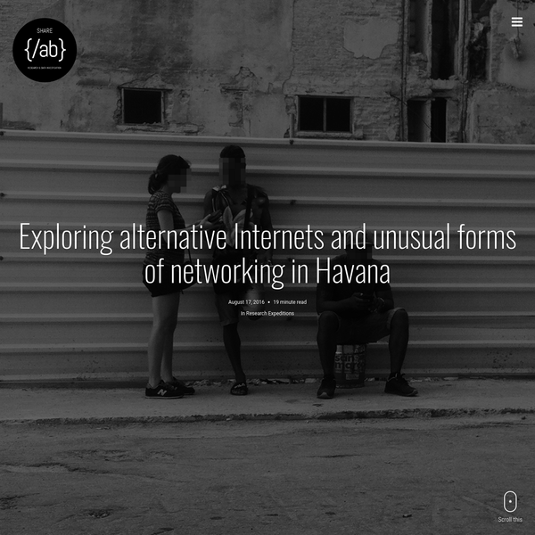 Exploring alternative Internets and unusual forms of networking in Havana