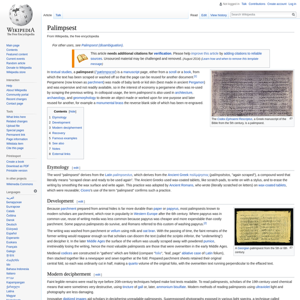 In textual studies, a palimpsest () is a manuscript page, either from a scroll or a book, from which the text has been scraped or washed off so that the page can be reused for another document.