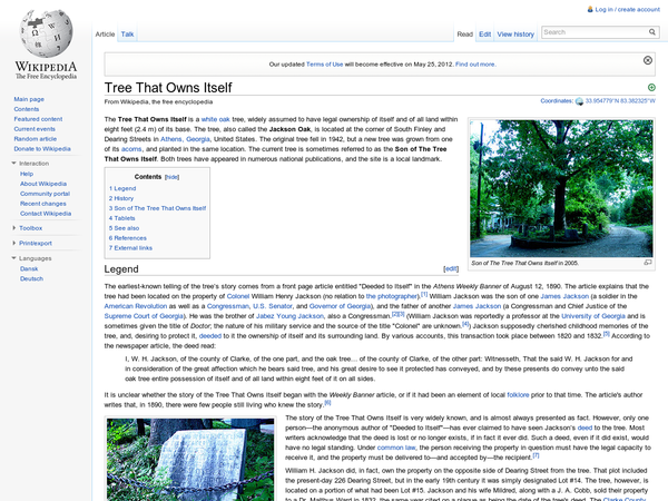 The Tree That Owns Itself is a white oak tree, widely assumed to have legal ownership of itself and of all land within eight feet (2.4 m) of its base. The tree, also called the Jackson Oak, is located at the corner of South Finley and Dearing Streets in Athens, Georgia, United States.