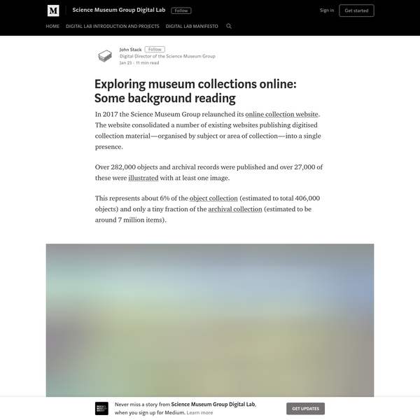 In 2017 the Science Museum Group relaunched its online collection website. The website consolidated a number of existing websites publishing digitised collection material - organised by subject or area of collection - into a single presence. Over 282,000 objects and archival records were published and over 27,000 of these were illustrated with at least one image.
