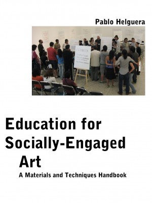 """Education for Socially Engaged Art is the first """"Materials and Techniques"""" book for the emerging field of social practice. Written with a pragmatic, hands-on approach for university-level readers and those interested in real-life application of the theories and ideas around socially engaged art."""