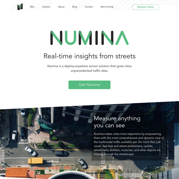 Numina is a deploy-anywhere sensor solution that gives cities unprecedented traffic data. Numina makes cities more responsive by empowering them with the most comprehensive and dynamic view of the multimodal traffic available yet. Do more than just count. See how and where pedestrians, cyclists, wheelchairs, strollers, motorists, and other objects are moving through the streetscape.