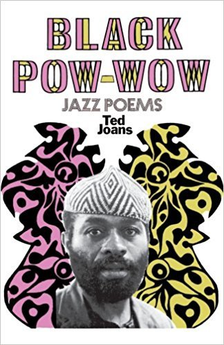 *Black Pow-Wow: Jazz Poems*, Ted Joans, 1969   Recommended by [Pedro Reyes](https://thecreativeindependent.com/people/pedro-reyes-on-the-horror-of-contemporary-politics/)