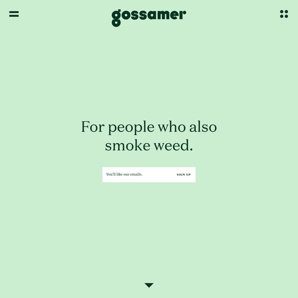 Gossamer | For people who also smoke weed.