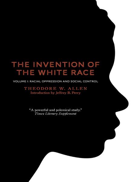 The-Invention-of-the-White-Race-Volume-1-Theodore-W.-Allen.pdf