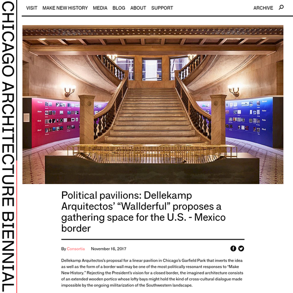 """Dellekamp Arquitectos's proposal for a linear pavilion in Chicago's Garfield Park that inverts the idea as well as the form of a border wall may be one of the most politically resonant responses to """"Make New History."""""""