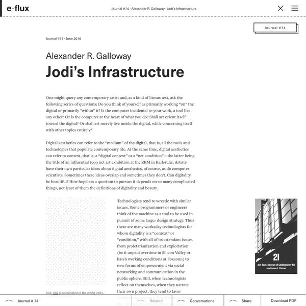 Jodi's Infrastructure - Journal #74 June 2016 - e-flux