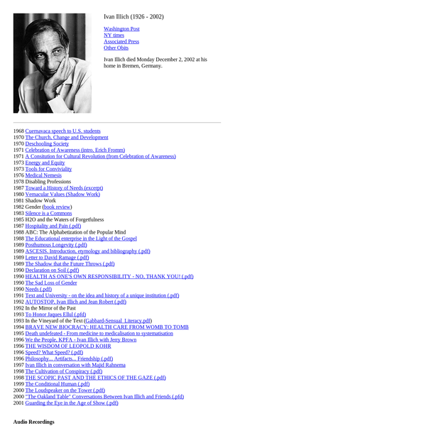 The writing of Ivan Illich, interviews, mp3 recordings