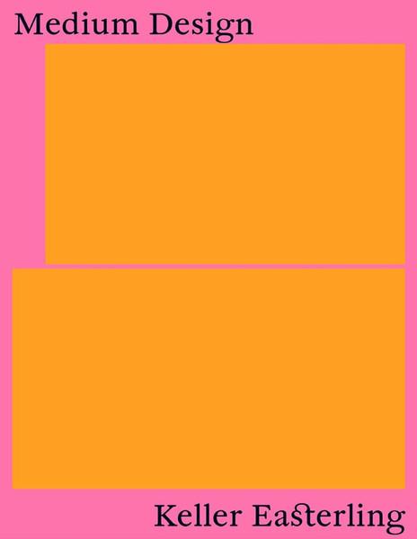 Medium_Design_-_Keller_Easterling.pdf