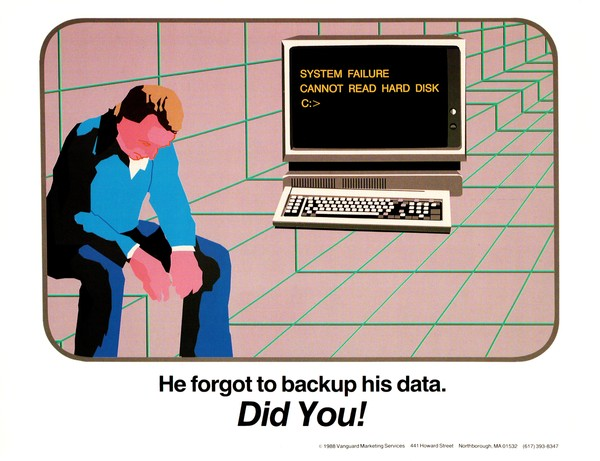He forgot to backup his data. Did you!