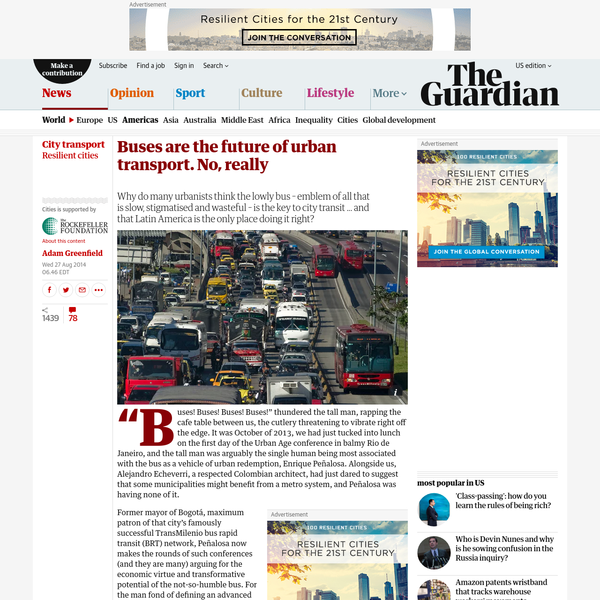 """Why do many urbanists think the lowly bus - emblem of all that is slow, stigmatised and wasteful - is the key to city transit ... and that Latin America is the only place doing it right? uses! Buses! Buses! Buses!"""""""