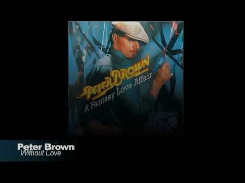 Peter Brown - Without Love