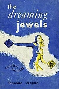 *The Dreaming Jewels* by Theordore Sturgeon, 1950  Recommended by [Samuel R. Delany](https://thecreativeindependent.com/people/samuel-r-delany-on-getting-an-education/)
