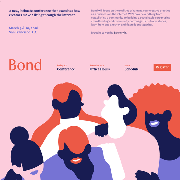 Bond is a new, intimate conference that examines how creators make a living through the internet, focussing on those building a career using crowdfunding and community patronage.