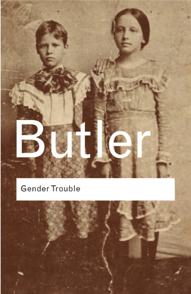Judith Butler : Gender Trouble