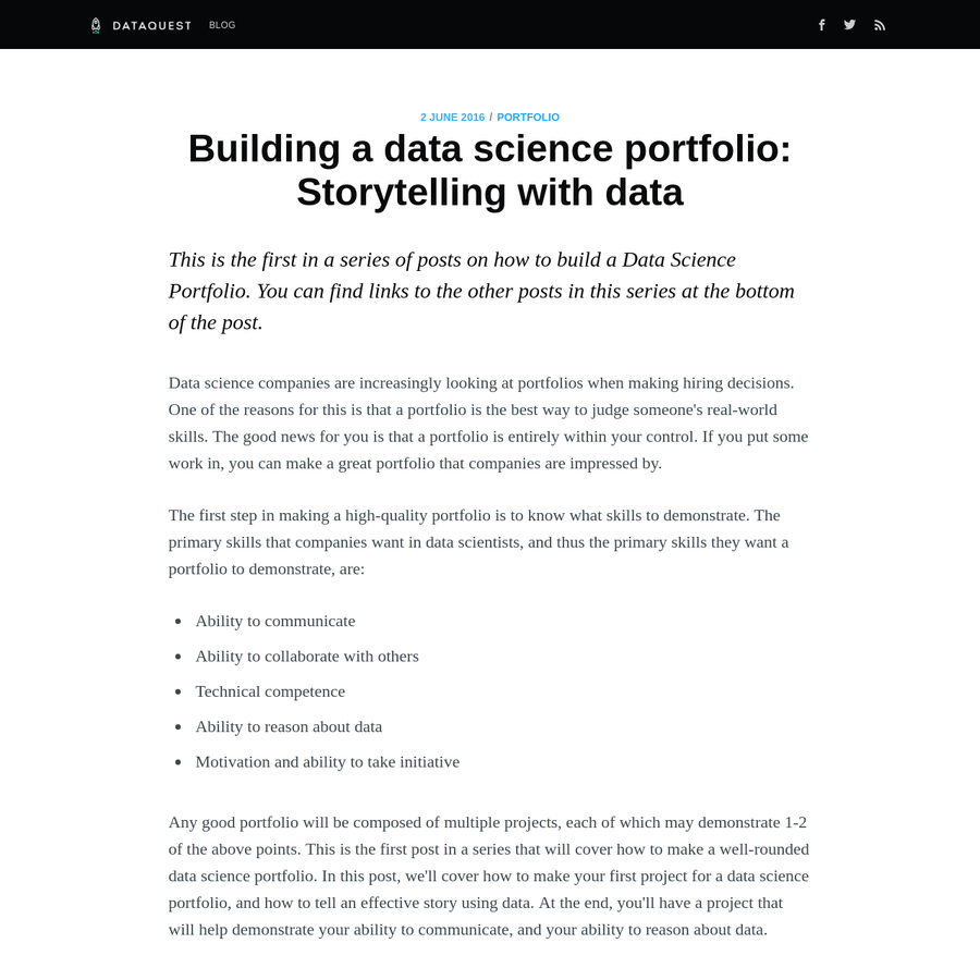 This is the first in a series of posts on how to build a Data Science Portfolio. You can find links to the other posts in this series at the bottom of the post. Data science companies are increasingly looking at portfolios when making hiring decisions.