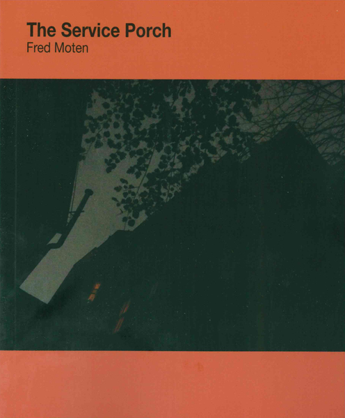 *The Service Porch* by Fred Moten, 2016  Recommended by [Adam Fitzgerald](https://thecreativeindependent.com/people/adam-fitzgerald-on-what-it-means-to-write-poetry-in-2016/)